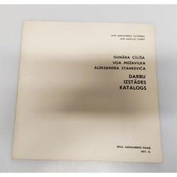 Gunāra Cīlīša, Uģa  Mežavilka, Aleksandra Stankeviča darbu izstādes katalogs