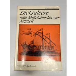 Wolfram Mondfeld, Die Galeere vom Mittelalter bis zur Neuzeit